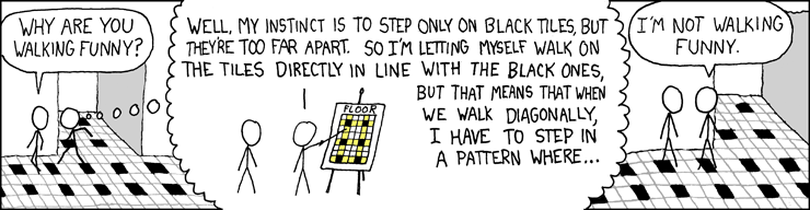 XKCD Alt text: The worst part is when the sidewalk cracks are out of sync with your natural stride